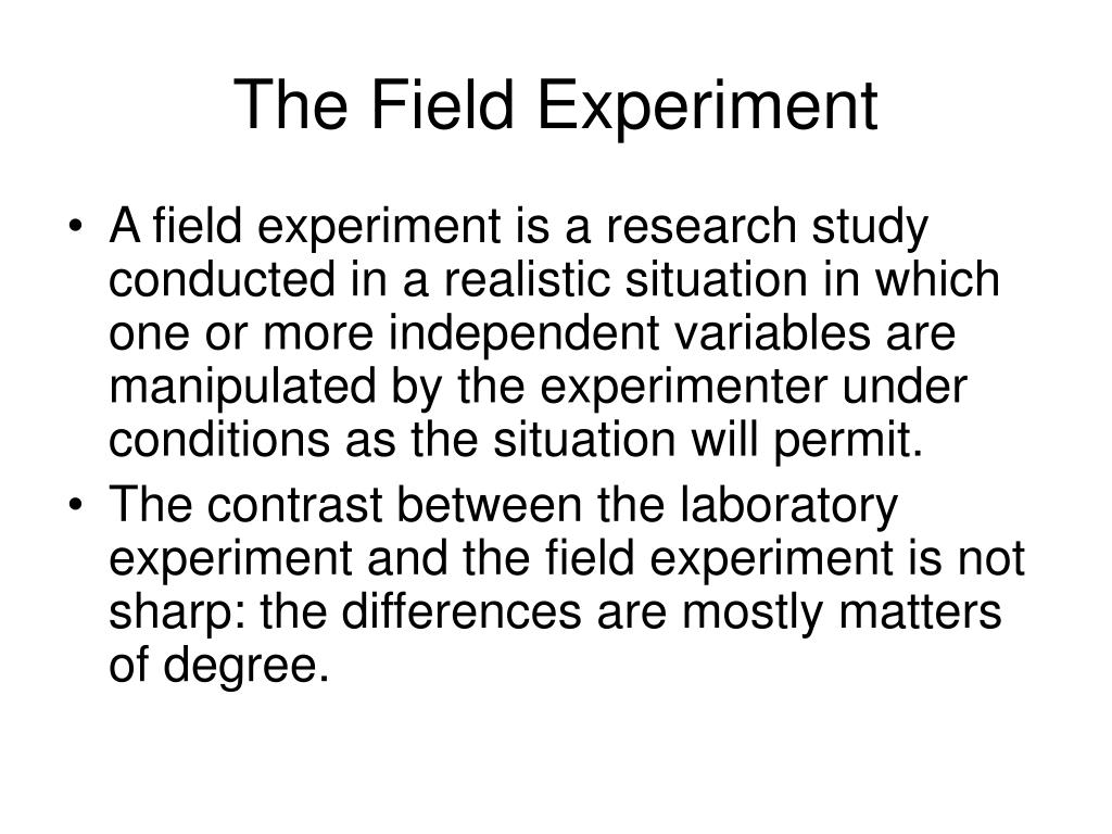 The Field Experiment