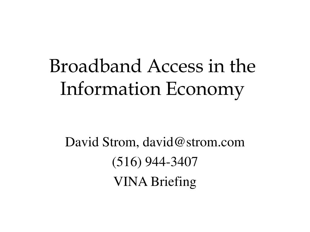 Broadband Access in the Information Economy
