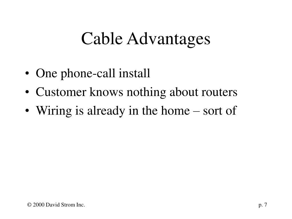 Cable Advantages