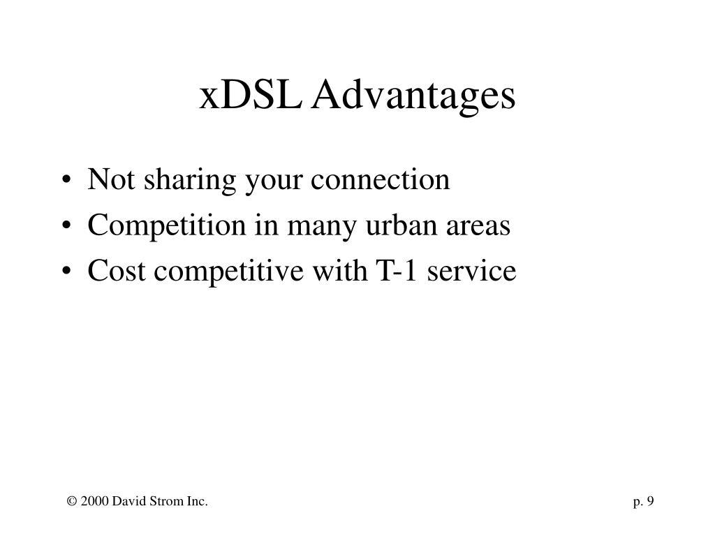 xDSL Advantages