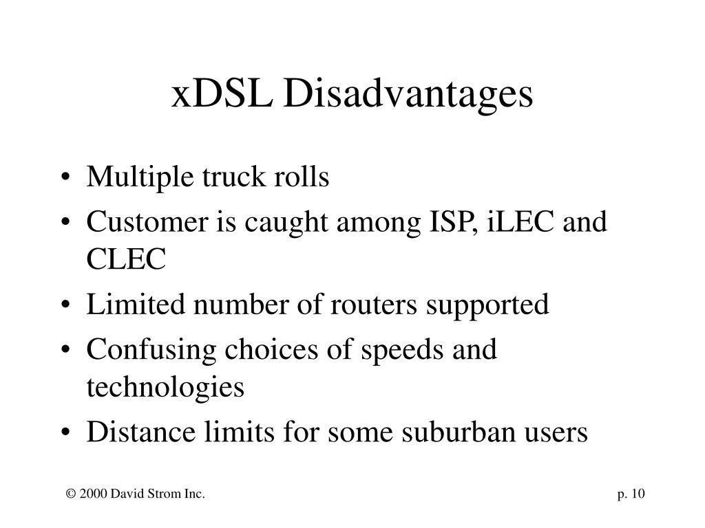 xDSL Disadvantages