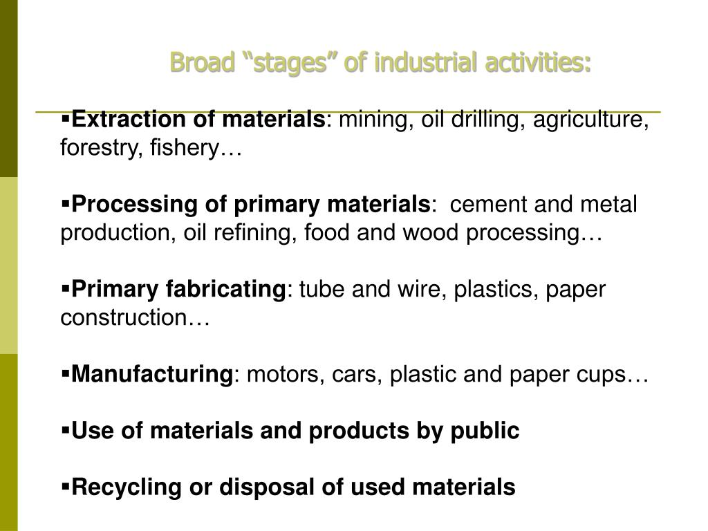 """Broad """"stages"""" of industrial activities:"""