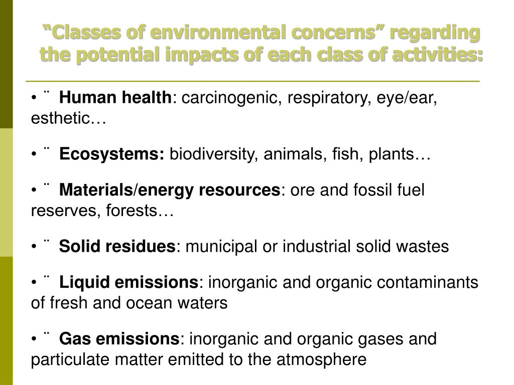 """""""Classes of environmental concerns"""" regarding the potential impacts of each class of activities:"""