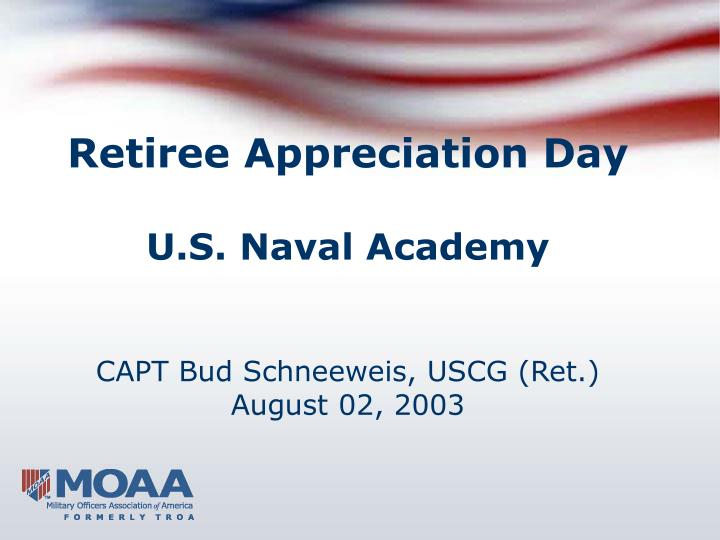 Retiree appreciation day u s naval academy capt bud schneeweis uscg ret august 02 2003