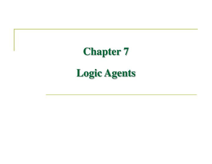 Chapter 7 logic agents