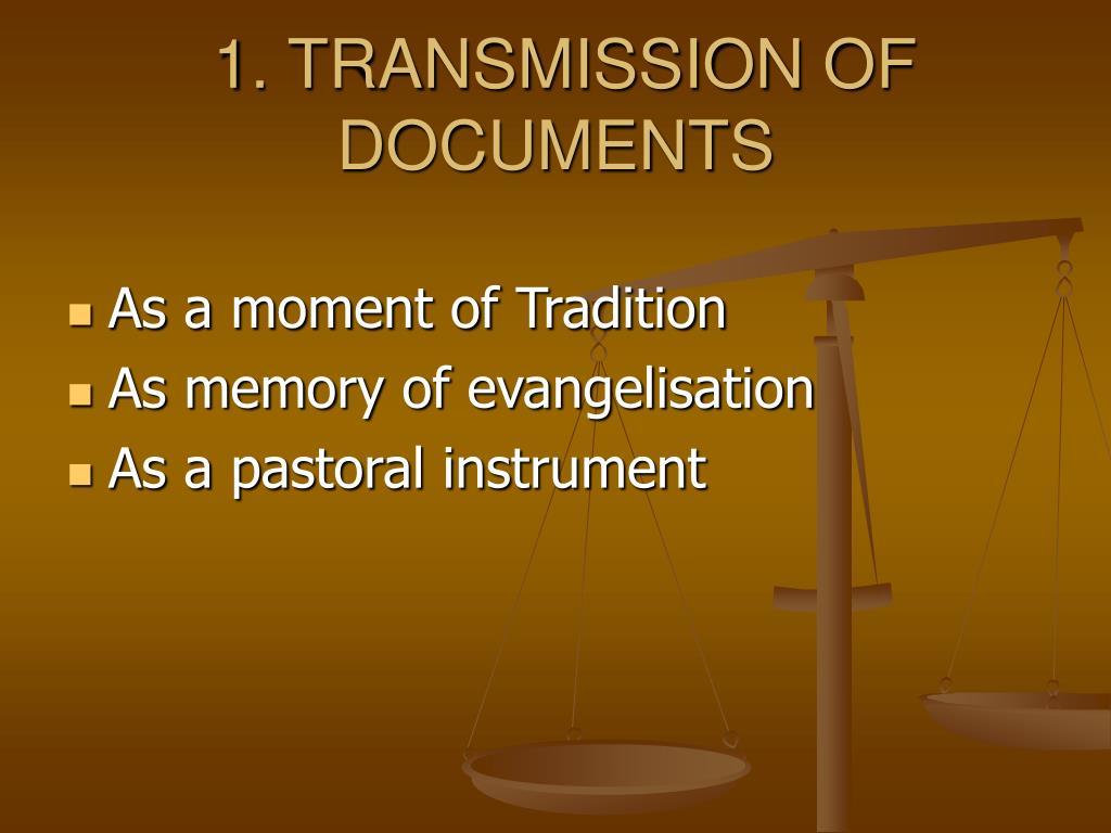 1. TRANSMISSION OF DOCUMENTS