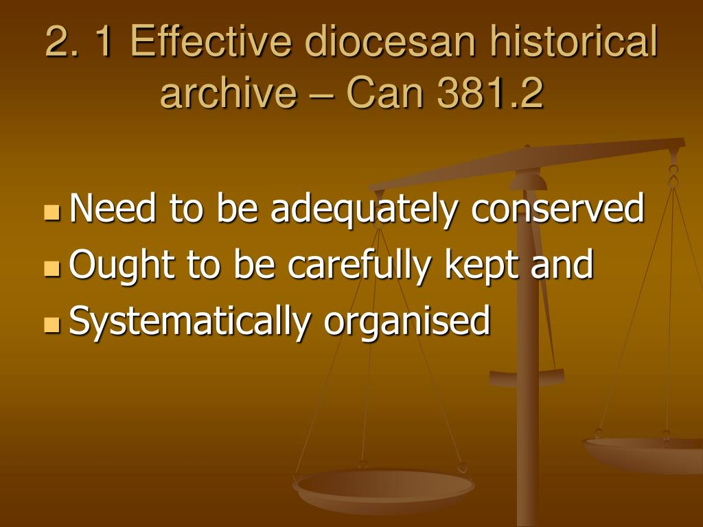 2. 1 Effective diocesan historical archive – Can 381.2