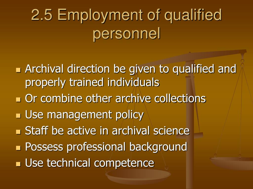 2.5 Employment of qualified personnel