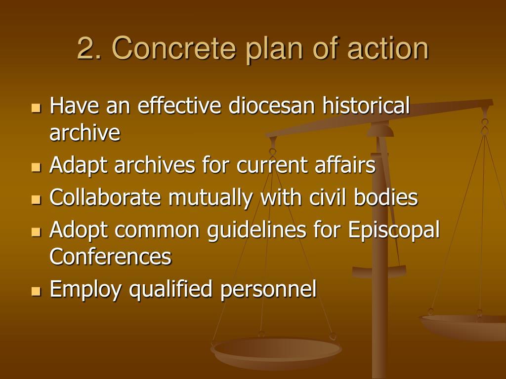 2. Concrete plan of action
