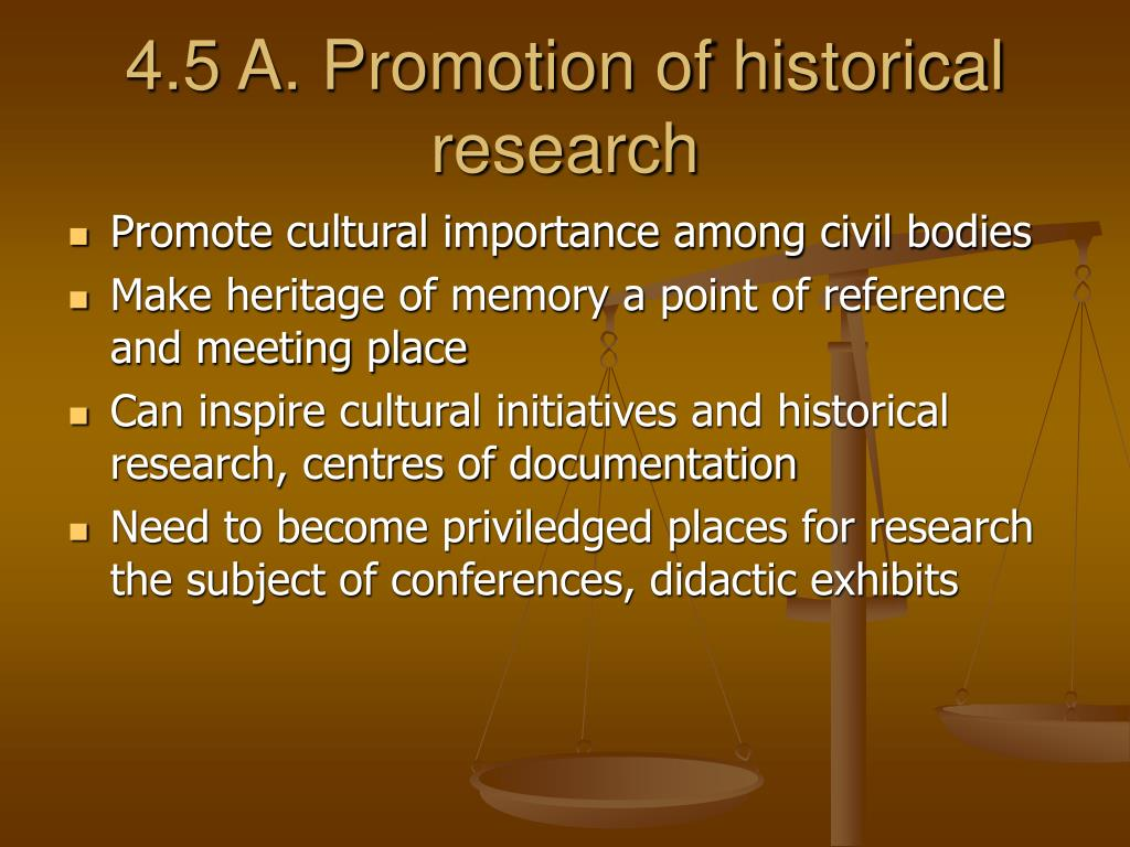 4.5 A. Promotion of historical research