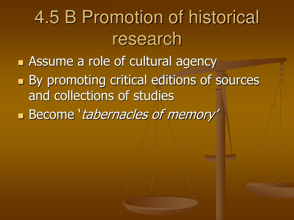 4.5 B Promotion of historical research