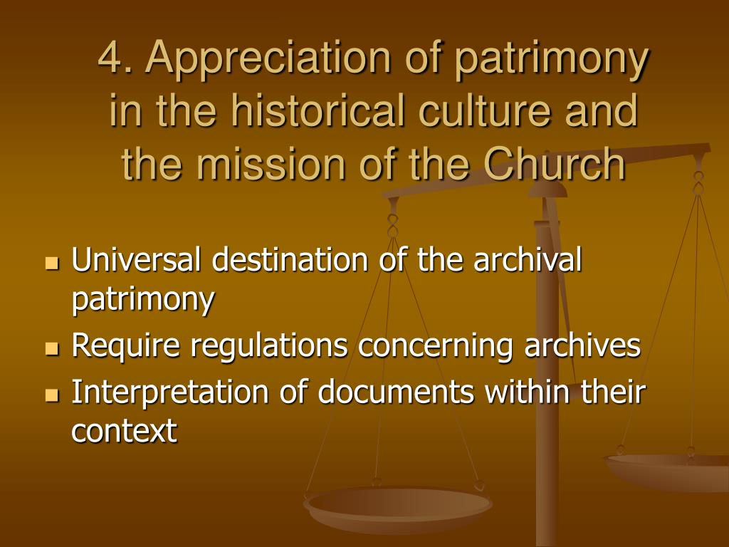 4. Appreciation of patrimony in the historical culture and the mission of the Church