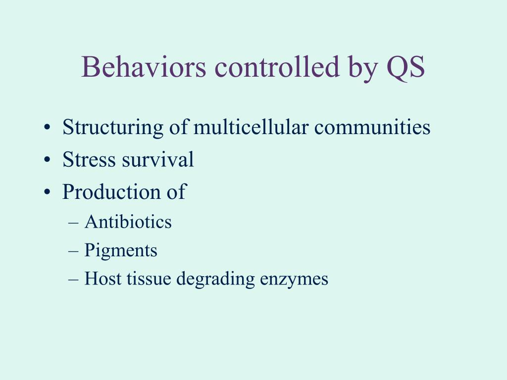 Behaviors controlled by QS