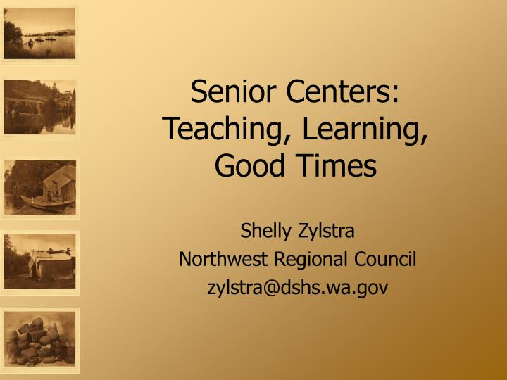 Senior centers teaching learning good times