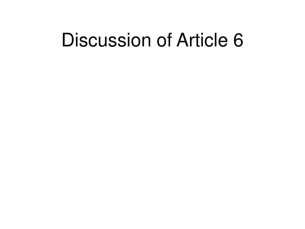 Discussion of Article 6