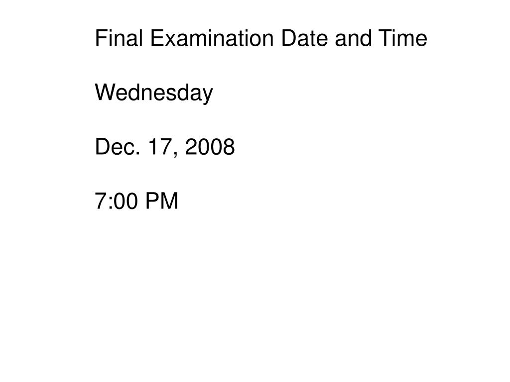 Final Examination Date and Time