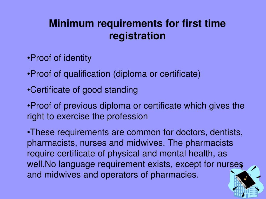 Minimum requirements for first time registration