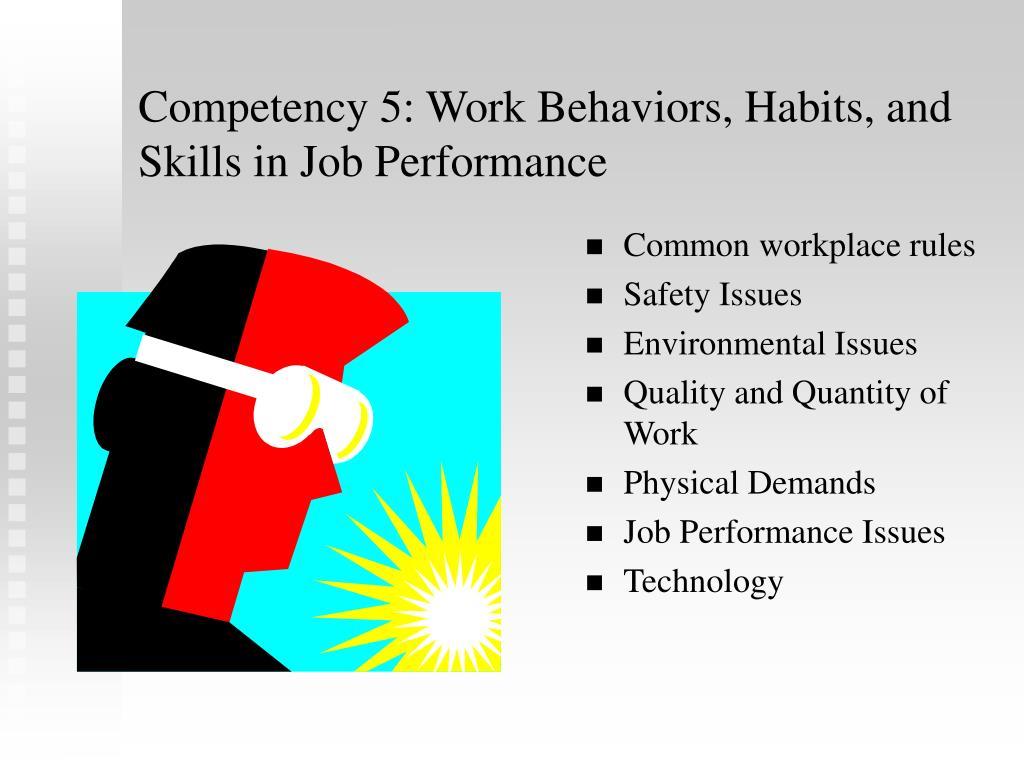 Competency 5: Work Behaviors, Habits, and Skills in Job Performance