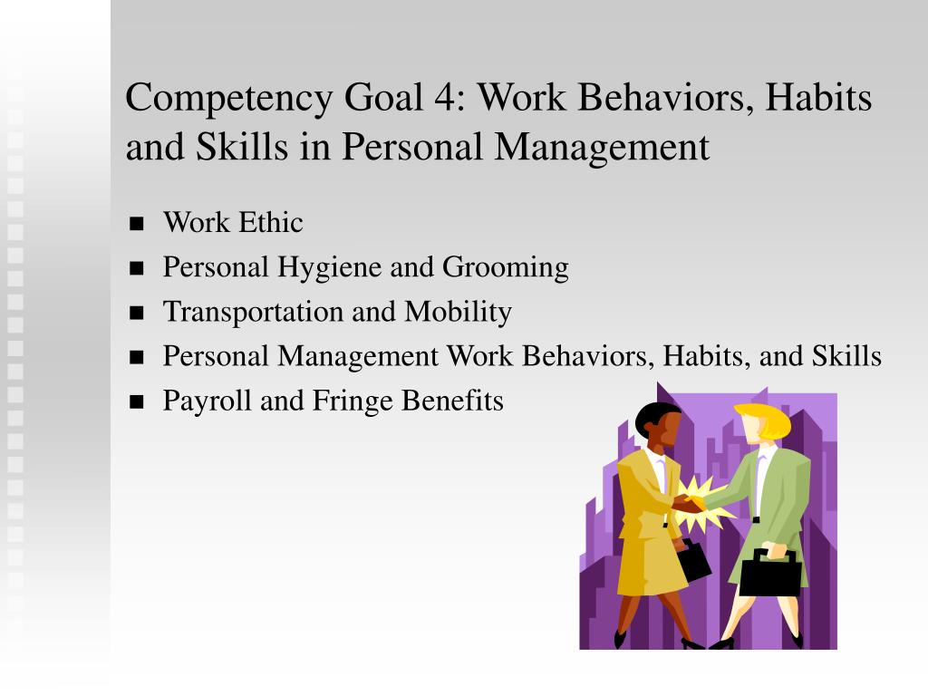 Competency Goal 4: Work Behaviors, Habits and Skills in Personal Management