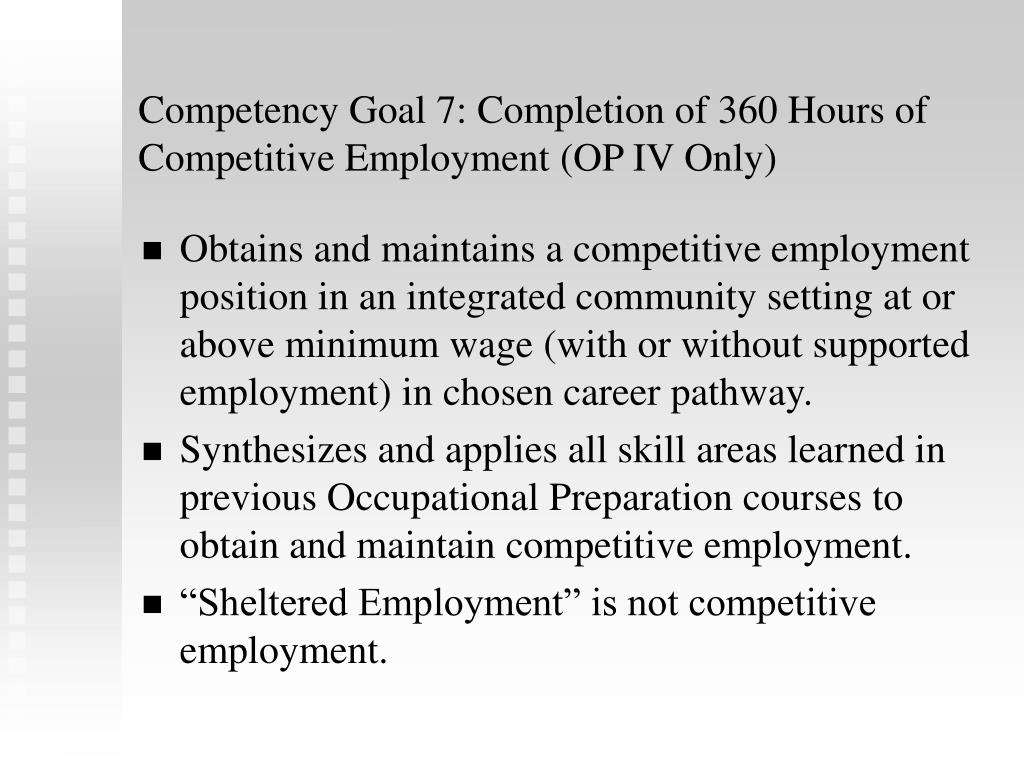 Competency Goal 7: Completion of 360 Hours of Competitive Employment (OP IV Only)