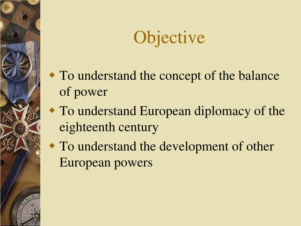 balance of power in europe in the 18th century Alliance behavior in balance of power systems: applying a poisson model to nineteenth-century europe patrick j mcgowan university of southern california.