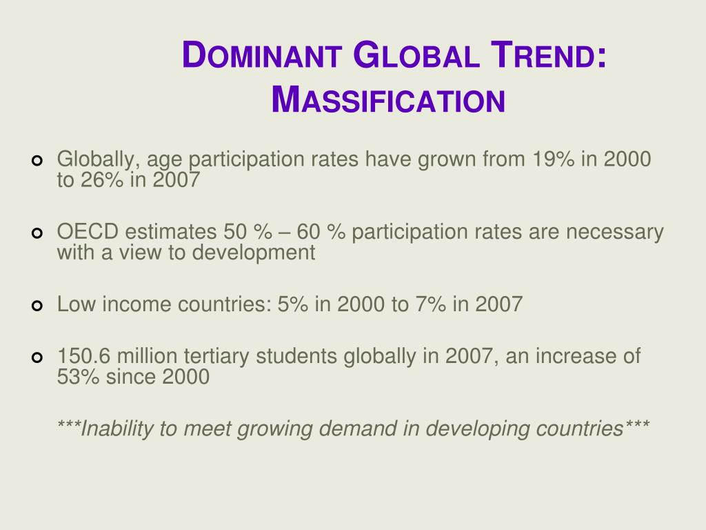 Dominant Global Trend: Massification