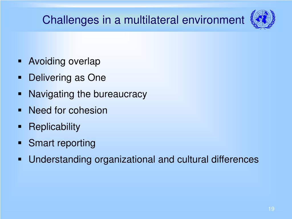 Challenges in a multilateral environment