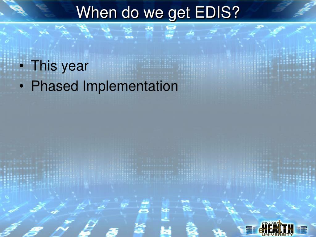 When do we get EDIS?