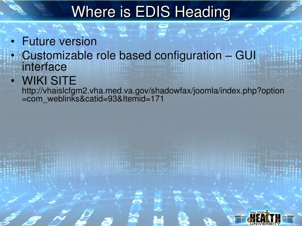 Where is EDIS Heading