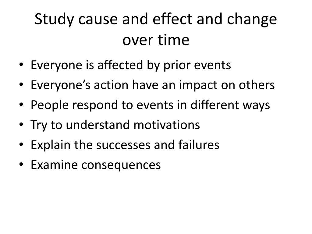 Study cause and effect and change over time