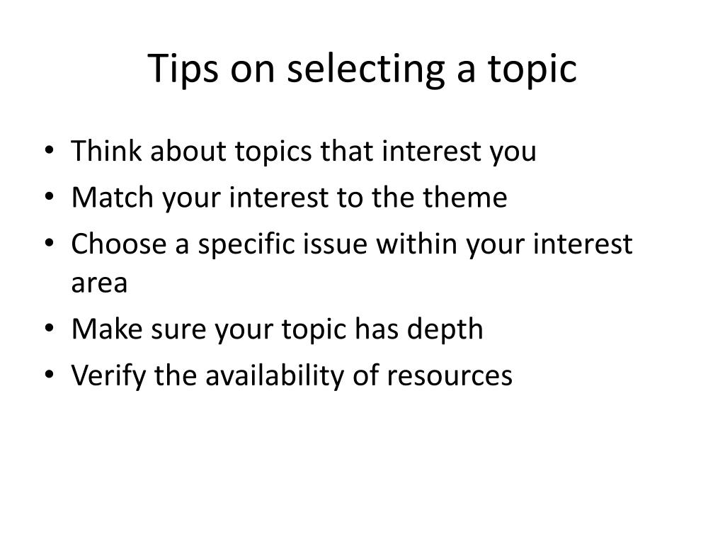 Tips on selecting a topic