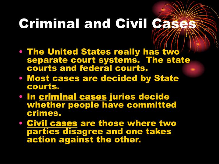 Criminal and civil cases