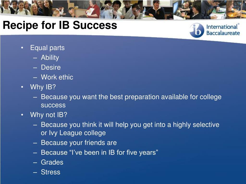 Recipe for IB Success