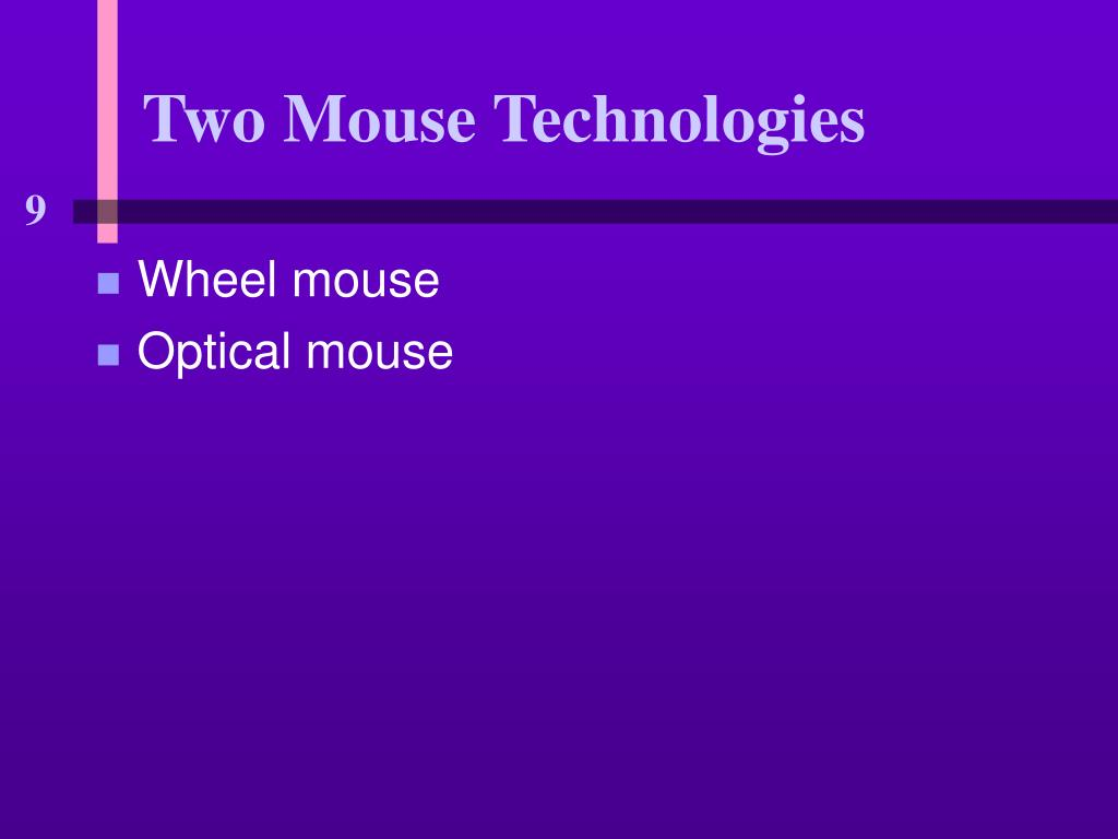 Two Mouse Technologies