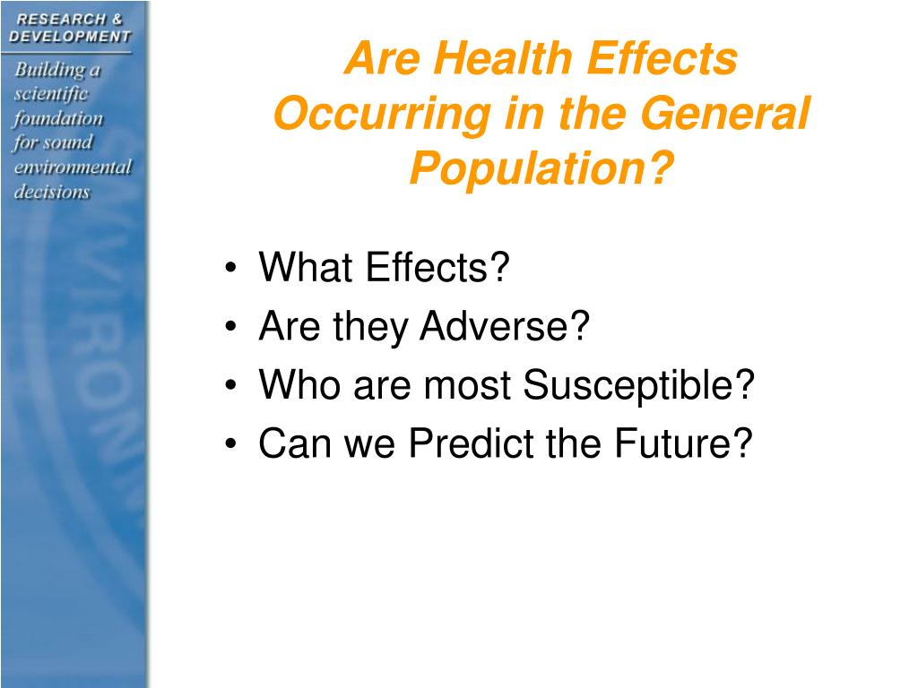 Are Health Effects Occurring in the General Population?