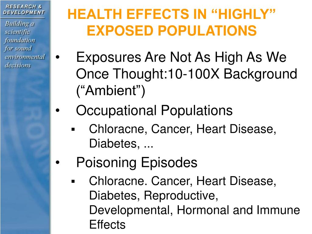 "HEALTH EFFECTS IN ""HIGHLY"" EXPOSED POPULATIONS"