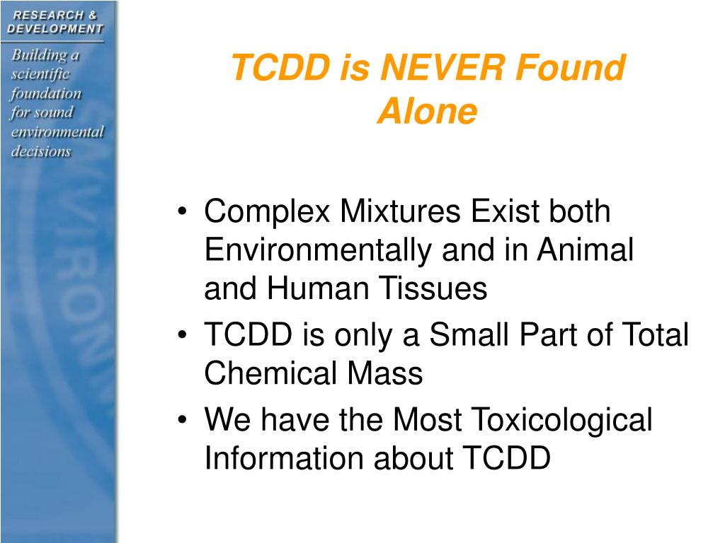 TCDD is NEVER Found Alone