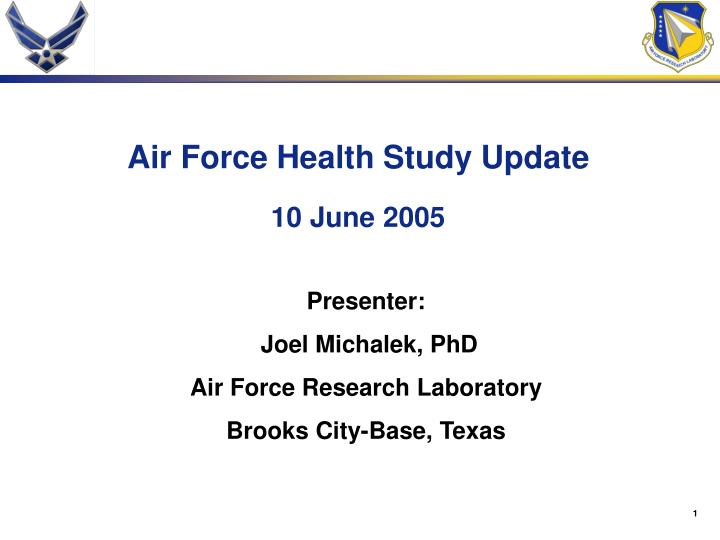 Air force health study update 10 june 2005 l.jpg