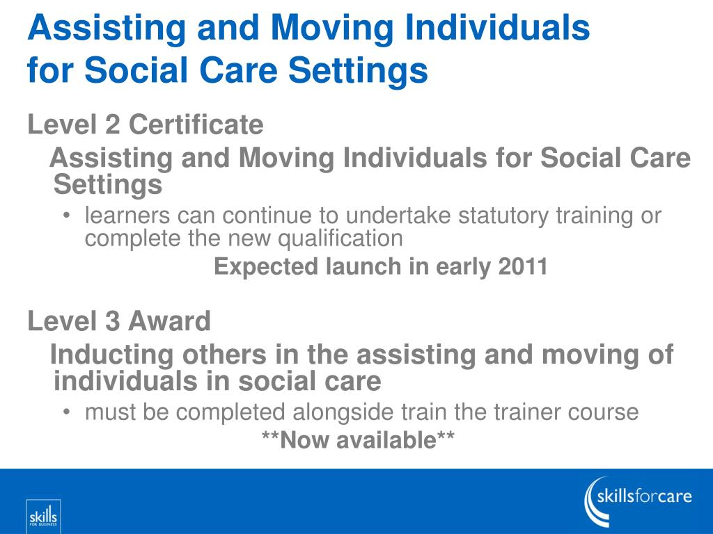 Assisting and Moving Individuals for Social Care Settings