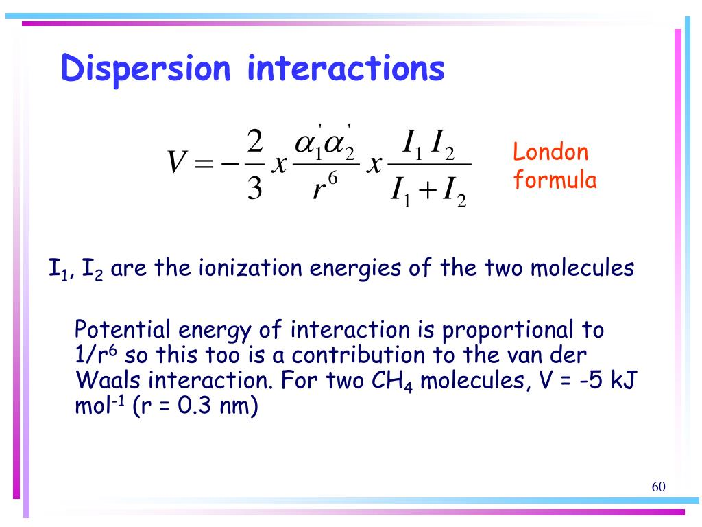 Dispersion interactions