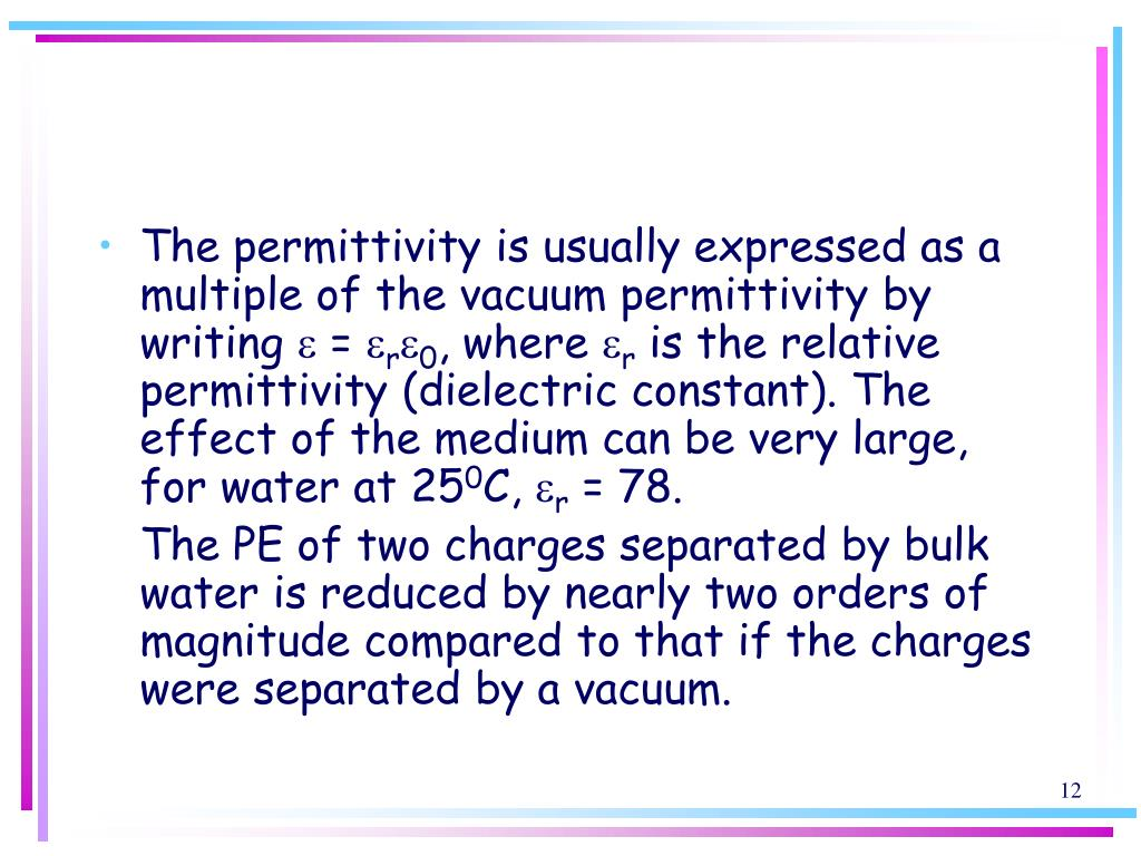 The permittivity is usually expressed as a multiple of the vacuum permittivity by writing