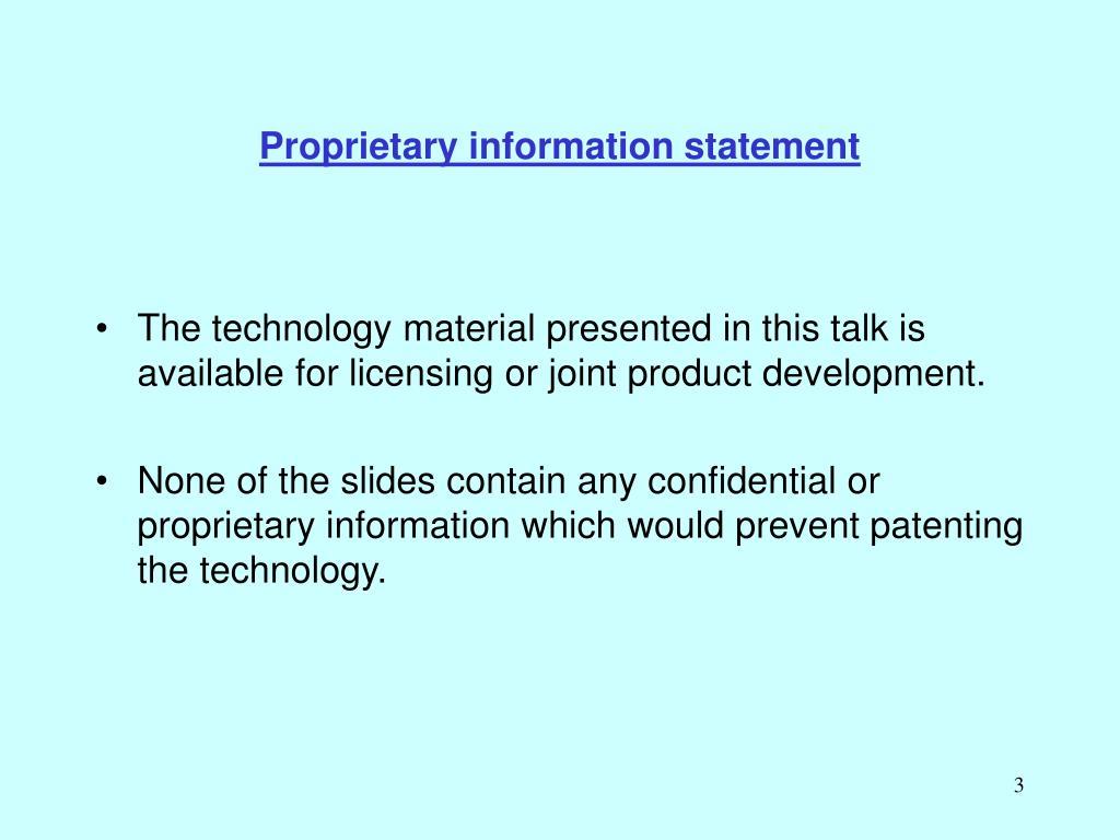 Proprietary information statement