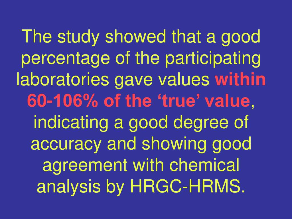 The study showed that a good percentage of the participating laboratories gave values