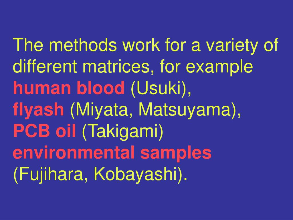 The methods work for a variety of different matrices, for example