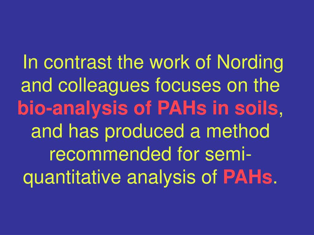 In contrast the work of Nording and colleagues focuses on the