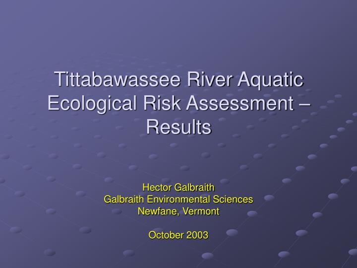 Tittabawassee river aquatic ecological risk assessment results l.jpg