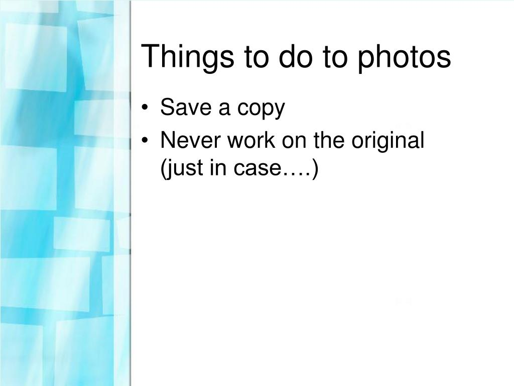 Things to do to photos