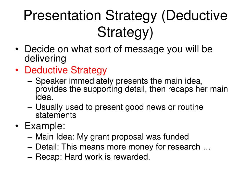 Presentation Strategy (Deductive Strategy)