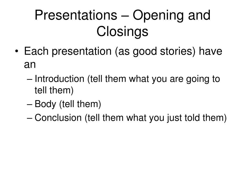 Presentations – Opening and Closings