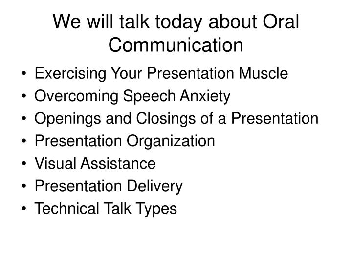 We will talk today about oral communication